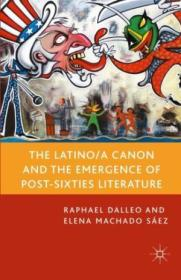 The Latino/a Canon And The Emergence Of Post-sixties Literature