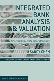 Integrated Bank Analysis And Valuation: A Practical Guide To The Roic Methodology (global Financial