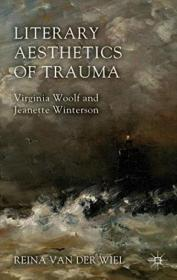 Literary Aesthetics Of Trauma: Virginia Woolf And Jeanette Winterson