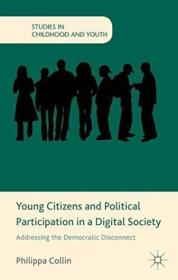 Young Citizens And Political Participation In A Digital Society: Addressing The Democratic Disconnec
