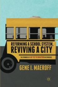 Reforming A School System  Reviving A City: The Promise Of Say Yes To Education In Syracuse