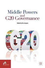 Middle Powers And G20 Governance (asan-palgrave Macmillan Series)