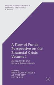 1: A Flow-of-funds Perspective On The Financial Crisis Volume I: Money  Credit And Sectoral Balance