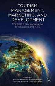1: Tourism Management  Marketing  And Development: Volume I: The Importance Of Networks And Icts