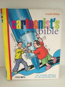 The Cartoonists Bible : An Essential reference for the practising artist 英文原版书