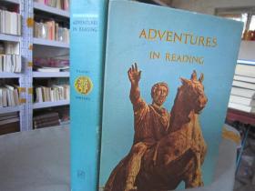 ADVENTURES IN READING (16开精装,英文原版 详情见图)