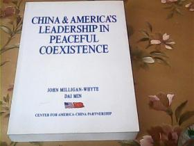 CHINA &  AMERICA  SLEADERSHIP  IN  PEACEFUL  COEXISTENCE