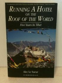 Running a Hotel on the Roof of the World: Five Years in Tibet by Alec Le Sueur ( 中国 ) 英文原版书