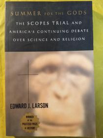 Summer for the Gods: The Scopes Trial and Americas Continuing Debate Over Science and Religion