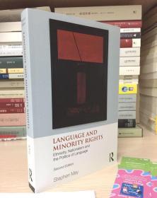 Language and Minority Rights : Ethnicity, Nationalism and the Politics of Language语言和少数人权利:族群性、民族主义和语言政治