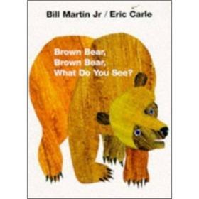 Brown Bear, Brown Bear, What Do You See? Board book棕熊,棕熊,你看到了什么? 英文原版