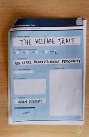 福利特征:国家利益如何影响人格 The Welfare Trait : How State Benefits Affect Personality