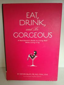 Esther Blum : Eat, Drink, and Be Gorgeous A Nutritionists Guide to Living Well White Living It Up (美食于烹调) 英文原版书