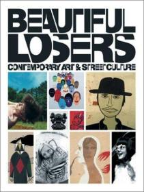 Beautiful Losers: Contemporary Art and Street Culture 平装