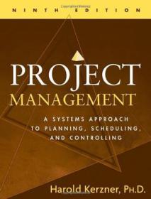 Project Management:A Systems Approach to Planning, Scheduling, and Controlling