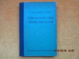 CARL LUDWIG SIEGEL VORLESUNGEN UBER HIMMELSMECHANIK 天体力学(精装 德文原版书)