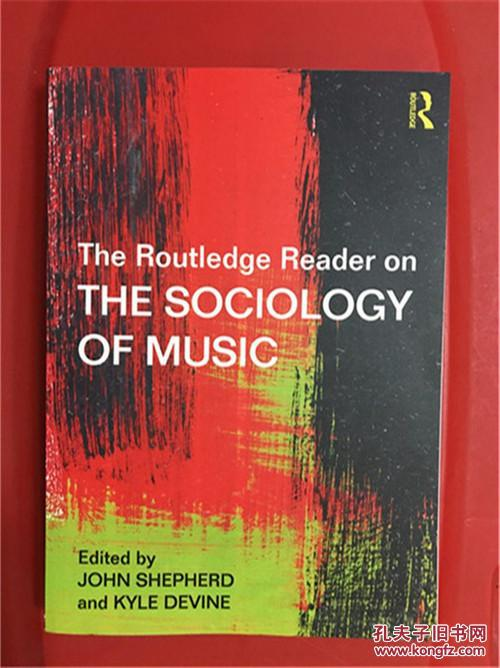 The Routledge Reader on the Sociology of Music(劳特利奇读本:音乐社会学文集)