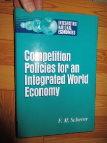 Competition Policies for an Integrated World Economy     【详见图】,硬精装
