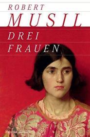 德文 德语 Drei Frauen 三个女人 罗伯特·穆齐尔 奥地利 德国原版 精装硬皮