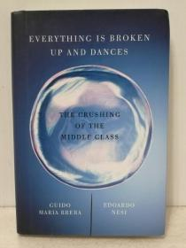世界中产阶级的崩溃 Everything is Broken Up and Dances:The Crushing of the Middle Class by Guido Maria Brera and Edoardo Nesi (经济学)英文原版书