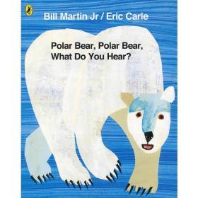 Eric Carle: Polar Bear, Polar Bear, What Do You Hear? [Paperback] 北极熊,北极熊,你听到了什么?