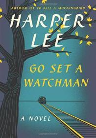 Go Set a Watchman:A Novel 9780062409850