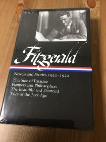 F. Scott Fitzgerald:Novels and Stories 1920-1922: This Side of Paradise / Flappers and Philosophers / The Beautiful and the Damned / Tales of the Jazz Age