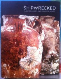英文原版书 Shipwrecked: Tang Treasures and Monsoon Winds  近全新厚册