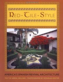 红墙风格:美国西班牙式复兴建筑 Red Tile Style: Americas Spanish Revival Architecture 英文原版