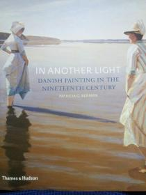 In Another Light: Danish Painting in the Nineteenth Century 英文原版