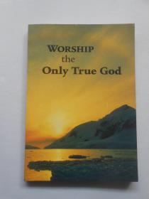 worship the only true god