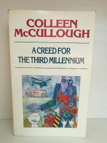 考琳·麦卡洛 Colleen Mccullough:A Creed for the Third Millennium (澳大利亚文学) 英文原版书