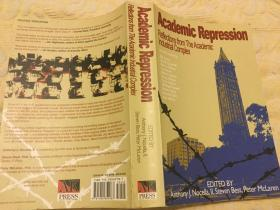 Academic Repression: Reflections from the Academic Industrial Complex学术压抑:学术产业综合体的反思