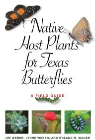 Native Host Plants for Texas Butterflies: A Field Guide