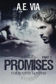 Promises: Part I (the Bounty Hunters) (volume 1)
