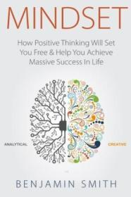 Mindset (booklet): How Positive Thinking Will Set You Free & Help You Achieve Massive Success In Lif