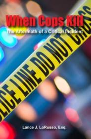 When Cops Kill: The Aftermath Of A Critical Incident