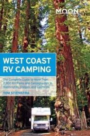 Moon West Coast Rv Camping: The Complete Guide To More Than 2 300 Rv Parks And Campgrounds In Washin
