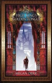 The High Kings Golden Tongue (tales Of The High Court) (volume 1)