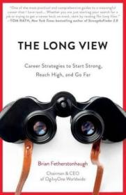 The Long View: Career Strategies To Start Strong  Reach High  And Go Far