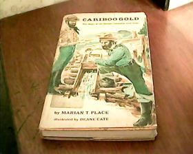 美国英文原版:CARIBOO GOLD The Story of the British Columbia Gold Rush(卡里布淘金的不列颠哥伦比亚淘金热的故事) 插图本,180页,小16开