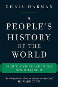 A Peoples History Of The World: From The Stone Age To The New Millennium