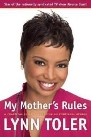 My Mothers Rules: A Practical Guide To Becoming An Emotional Genius