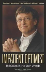 Impatient Optimist: Bill Gates In His Own Words (in Their Own Words)