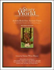 The Story Of The World  Activity Book 1: Ancient Times - From The Earliest Nomad To The Last Roman E