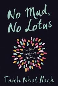 No Mud  No Lotus: The Art Of Transforming Suffering