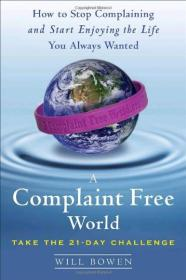 A Complaint Free World-How to Stop ComplWill Bowen 著9780385524582Doubleday Will Bowen Doubleday 2000-01 9780385524582