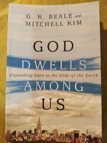 God Dwells Among Us : Expanding Eden to the Ends of the Earth