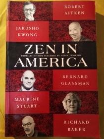 Zen in America : Profiles of Five Teachers: Robert Aitken, Jakusho Kwong, Bernard Glassman, Maurine Stuart, Richard Baker