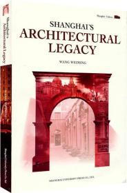 SHANGHAIS ARCHITECTUAL LEGACY